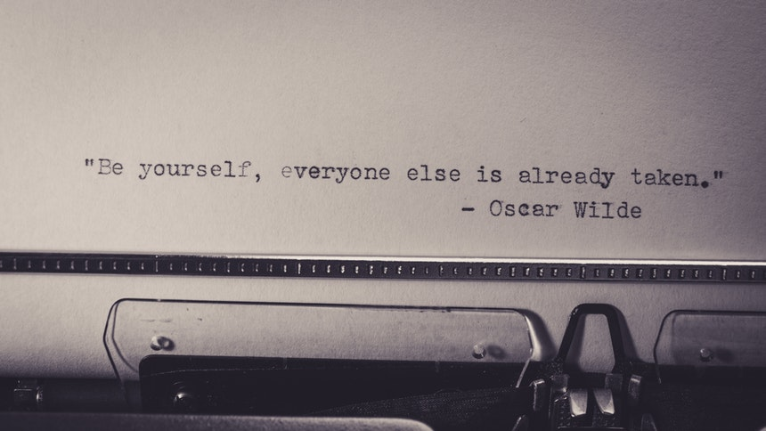 """Be yourself, everyone else is already taken."" Oscar Wilde quote about resume writing truths"